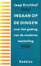 Ingaan op de dingen - Jaap Kruithof (ISBN 9789052810775)