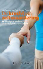 De kracht van zelfwaardering - Elaine N. Aron, Elaine Aron (ISBN 9789400504066)