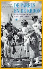 De parels en de kroon - Gert Oostindie (ISBN 9789023422556)