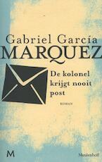 De kolonel krijgt nooit post - Gabriel Garcia Marquez, Gabriel García Márquez (ISBN 9789029088640)