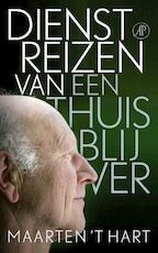 Dienstreizen van een thuisblijver - Maarten 't Hart (ISBN 9789029586115)