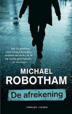 De afrekening - Michael Robotham (ISBN 9789023463504)