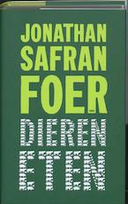 Dieren eten - Jonathan Safran Foer (ISBN 9789026322730)
