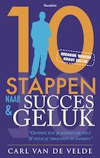 10 stappen naar Succes en Geluk - Carl Van De Velde (ISBN 9789089241313)