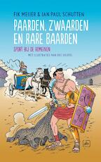 Paarden zwaarden en rare baarden - Fik Meijer, Jan Paul Schutten (ISBN 9789045115405)