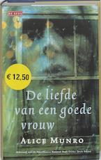 De liefde van een goede vrouw - Alice Munro (ISBN 9789052267524)