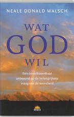 Wat God wil - Neale Donald Walsch (ISBN 9789021583815)