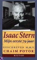Isaac Stern, mijn eerste 79 jaar - Chaim Potok (ISBN 9789055016877)
