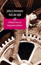 Stil de tijd - Joke J. Hermsen (ISBN 9789029573603)