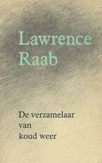 De verzamelaar van koud weer - Lawrence Raab, J. Bernlef (ISBN 9789064815041)