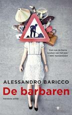 De barbaren - Alessandro Baricco (ISBN 9789023471929)