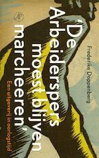De Arbeiderspers moest blijven marcheeren - Frederike Doppenberg (ISBN 9789029567503)