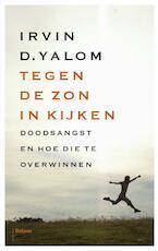 Tegen de zon in kijken - Irvin D. Yalom (ISBN 9789460033889)