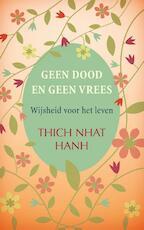 Geen dood en geen vrees - Thich Nhat Hanh (ISBN 9789025904388)