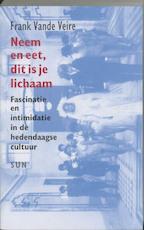 Neem en eet, dit is je lichaam - Frank vande Veire (ISBN 9789058751607)