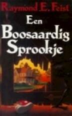 Een boosaardig sprookje - Raymond E Feist (ISBN 9789068791419)