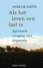 Als het leven een last is - Anselm Grün (ISBN 9789059951419)