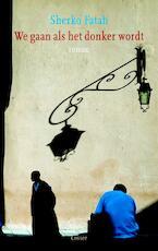 We gaan als het donker wordt - Sherko Fatah (ISBN 9789059362758)