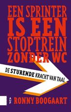 Een sprinter is een stoptrein zonder wc - Ronny Boogaart (ISBN 9789089648952)