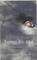 Terug die tijd - Giselle Ecury, Giselle Ecury (ISBN 9789054292104)
