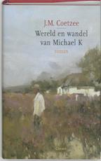 Wereld en wandel van Michael K - John Maxwell Coetzee (ISBN 9789059361089)