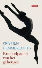 Kronkelpaden van het geheugen - Kristien Hemmerechts (ISBN 9789044523416)