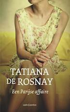 Een Parijse affaire - Tatiana de Rosnay (ISBN 9789026331268)
