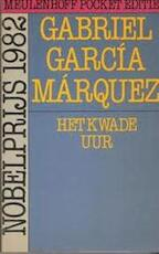 Het kwade uur - Gabriel García Márquez, Jean A. Schalekamp (ISBN 9789029015837)