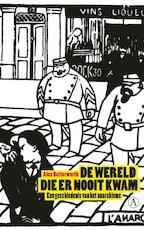 De wereld die er nooit kwam - Alex Butterworth (ISBN 9789025368371)