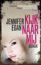 Kijk naar mij - Jennifer Egan (ISBN 9789029587686)