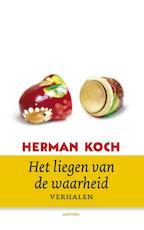 Het liegen van de waarheid - Herman Koch