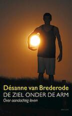 De ziel onder de arm - Désanne van Brederode (ISBN 9789021443027)