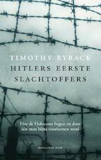 Hitlers eerste slachtoffers - Timothy Ryback (ISBN 9789048824311)