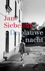 De blauwe nacht - Jan Siebelink