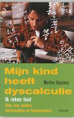 Mijn kind heeft dyscalculie - Martine Ceyssens (ISBN 9789020999242)