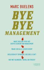 Bye bye management - Marc Buelens (ISBN 9789401419116)