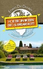Hoe begin ik een bed and breakfast - Erwin De Decker (ISBN 9789401416504)