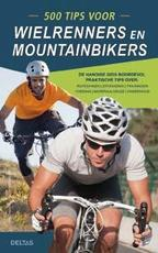 500 tips voor wielrenners en mountainbikers - Ben Hewit (ISBN 9789044743456)