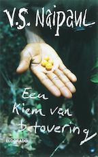 Een kiem van betovering - V.S Naipaul (ISBN 9789047100300)