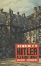 Hitler als kunstenaar - Lambert Giebels (ISBN 9789460035746)