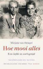 Hoe mooi alles - Mirjam van Hengel (ISBN 9789021459448)