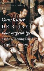 4 Koning David en de splitsing van het rijk - Guus Kuijer (ISBN 9789025307288)