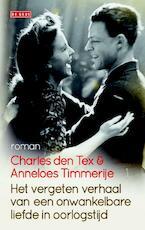 Het vergeten verhaal van een onwankelbare liefde in oorlogstijd - Charles den Tex (ISBN 9789044533729)