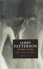 De Affaire - James Patterson, Michael Ledwidge (ISBN 9789023428022)