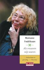 Als vrouwen wijs waren - Marianne Fredriksson (ISBN 9789044526325)
