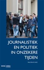 Journalistiek en politiek in onzekere tijden (ISBN 9789059317994)