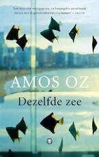 Dezelfde zee - Amos Oz (ISBN 9789023488316)