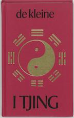 De kleine I Tjing - Richard Wilhelm, Amp, Alphons van der Burg, Amp, A. Hochberg-van Wallinga (ISBN 9789020233100)