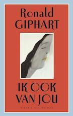Ik ook van jou - Ronald Giphart (ISBN 9789038827339)