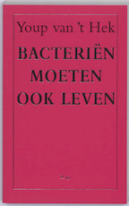 Bacterien moeten ook leven - Youp van 't Hek (ISBN 9789060057414)